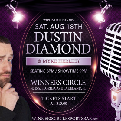 Dustin Diamond Aug 18th at Winners Circle Lakeland, FL